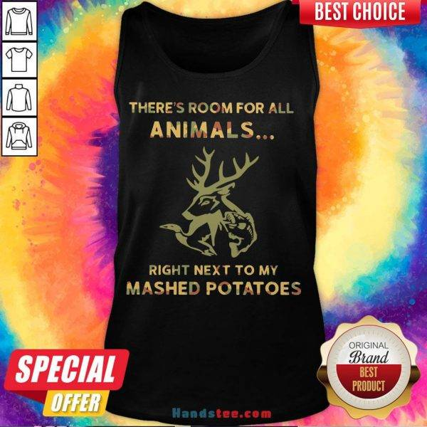 Perfect There's Room For All Animals Right Next To My Mashed Potatoes Tank Top- Design By Handstee.com