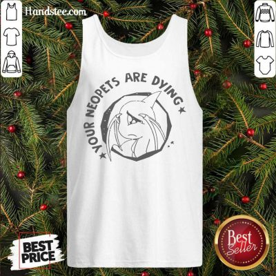 Your Neopets Are Dying Tank-Top- Design By Handstee.com