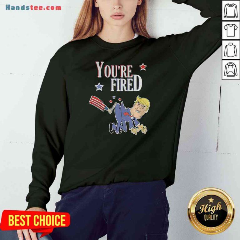 Perfect You're Fired Donald Trump American Flag Sweatshirt- Design By Proposetees.com