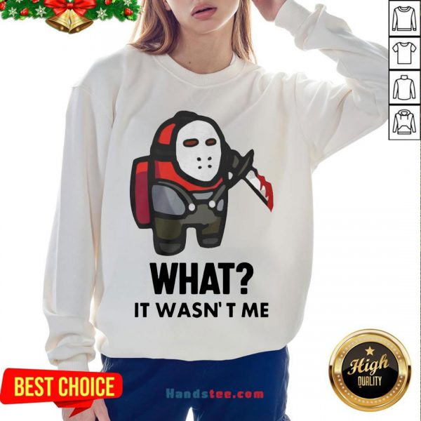 Premium Among Us Michael Myers Imposter What It Wasn't Me Sweatshirt- Design By Handstee.com