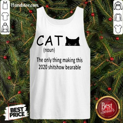 Premium Cat The Only Thing Making This 2020 Shitshow Bearable Tank Top- Design By Handstee.com
