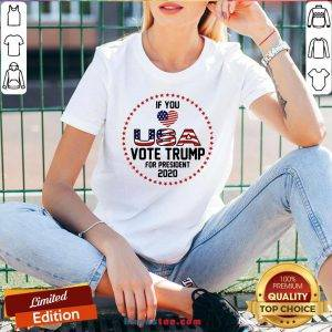 Premium Donald Trump If You Love USA Vote For Trump For President 2020 V-neck- Design By Handstee.com