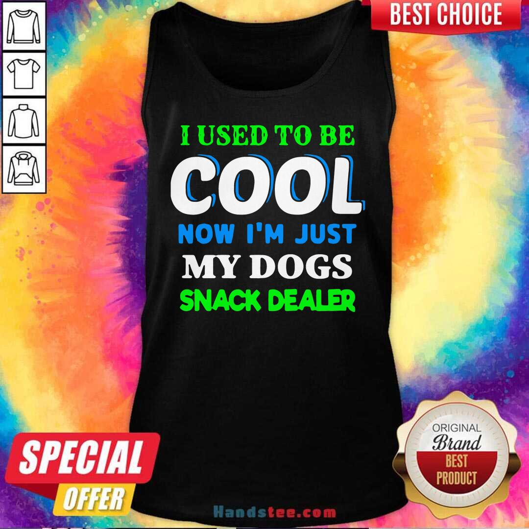 I Used To Be Cool Now I'm Just My Dogs Snack Dealer Tank-Top- Design By Handstee.com