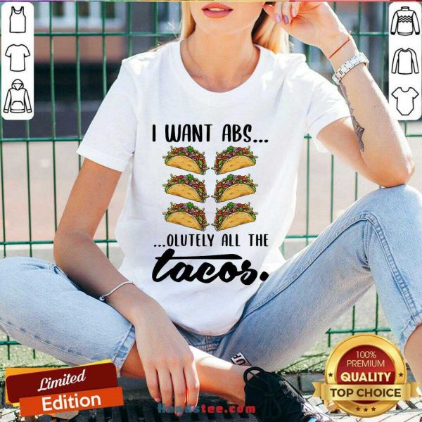 Premium I Want Abs Olutely All The Tacos V-neck- Design By Handstee.com