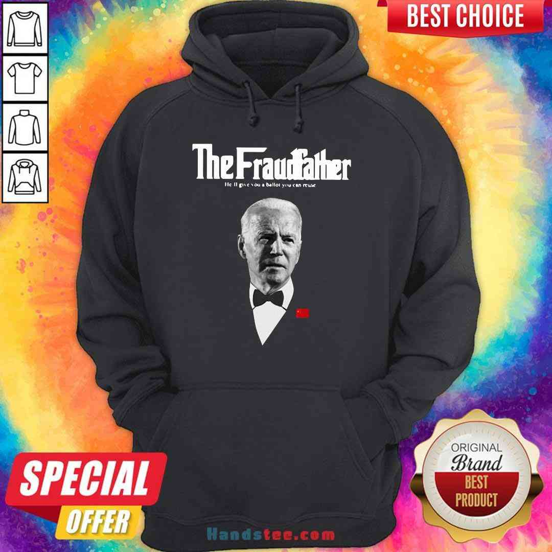 Premium Joe Biden The Grandfather He'll Give You A Ballot You Can Reuse Hoodie- Design By Handstee.com