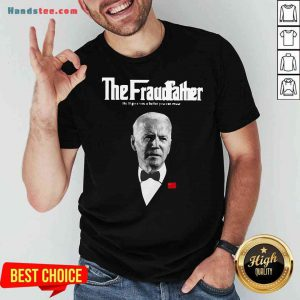 Premium Joe Biden The Grandfather He'll Give You A Ballot You Can Reuse Shirt- Design By Proposetees.com