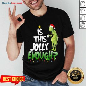 Premium Santa Grinch Light Is This Jolly Enough Christmas Sweater Shirt- Design By Handstee.com
