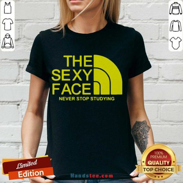 Premium The Sexi Face Never Stop Studying V-neck- Design By Handstee.com