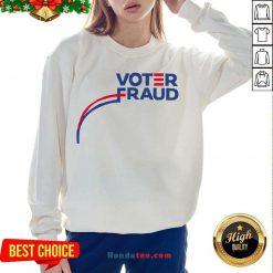 Premium Voter Fraud President 2020 America Sweatshirt- Design By Handstee.com
