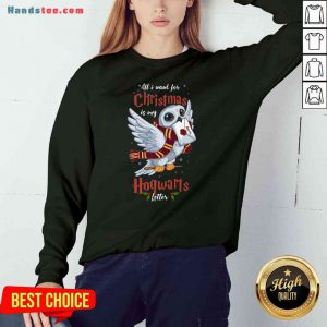 Pretty All I Want For Christmas Is My Hogwarts Letter Sweatshirt- Design By Proposetees.com