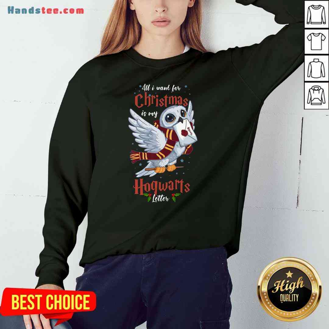 Pretty All I Want For Christmas Is My Hogwarts Letter Sweatshirt- Design By Handstee.com