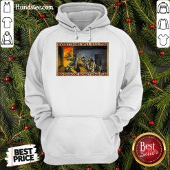 Pretty Everything WIll Kill You So Choose Something Fun Poster Hoodie- Design By Handstee.com