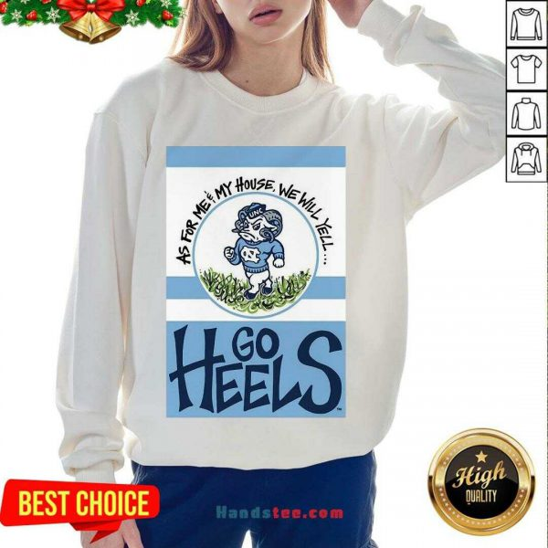 Pretty North Carolina Tar Heels As For Me And My House Garden Flag Go Heels Sweatshirt- Design By Handstee.com