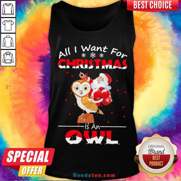 Pretty Santa Claus All I Want For Christmas Is An Owl Sweat Tank Top- Design By Handstee.com