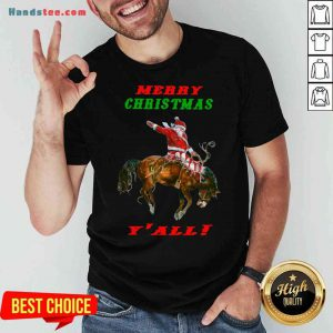 Pretty Santa Claus Riding Horse Merry Christmas Y'all Shirt- Design By Proposetees.com
