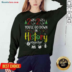 Colorful 2020 Toilet Paper You'll Go Down In History Teacher Christmas Sweatshirt - Design By Handstee.com