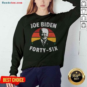 Top Joe Biden Forty-six Congratulations Mr President Vintage Retro Sweatshirt - Design By Handstee.com
