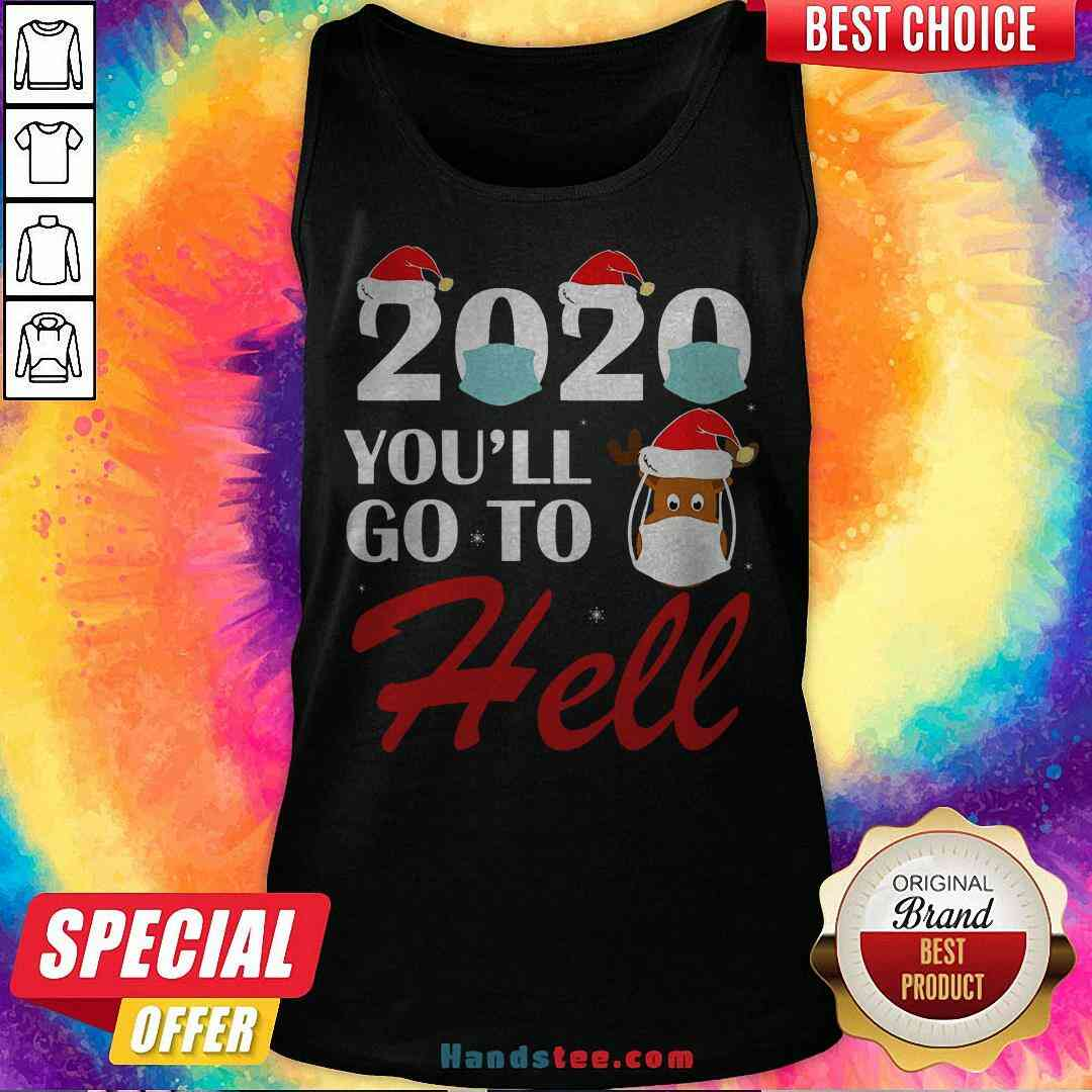 Cute 2020 You'll Go To Hell Christmas Reindeer Mask Xmas Tank Top - Design By Handstee.com
