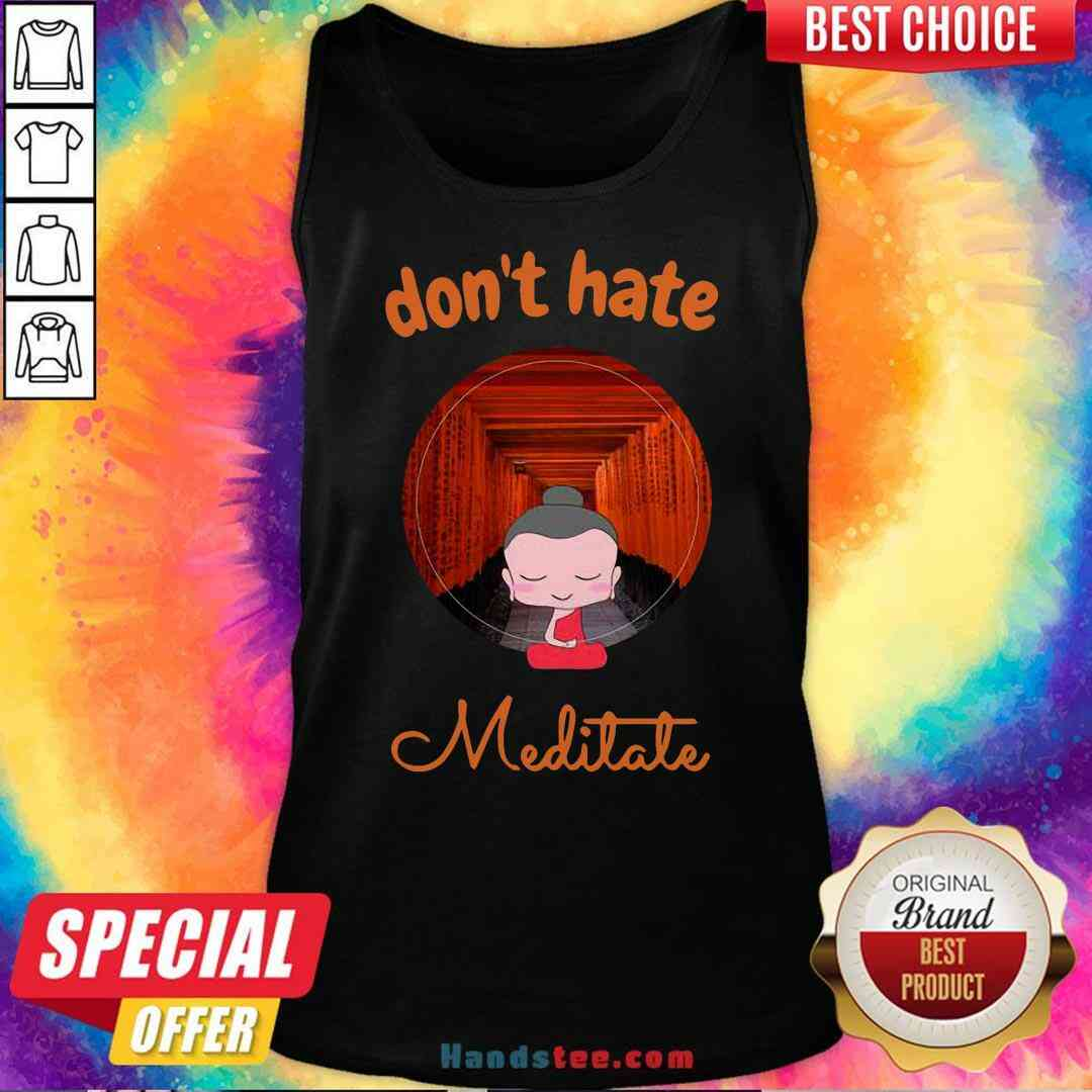 Top Don't Hate Meditate Yoga Tank-Top- Design By Handstee.com