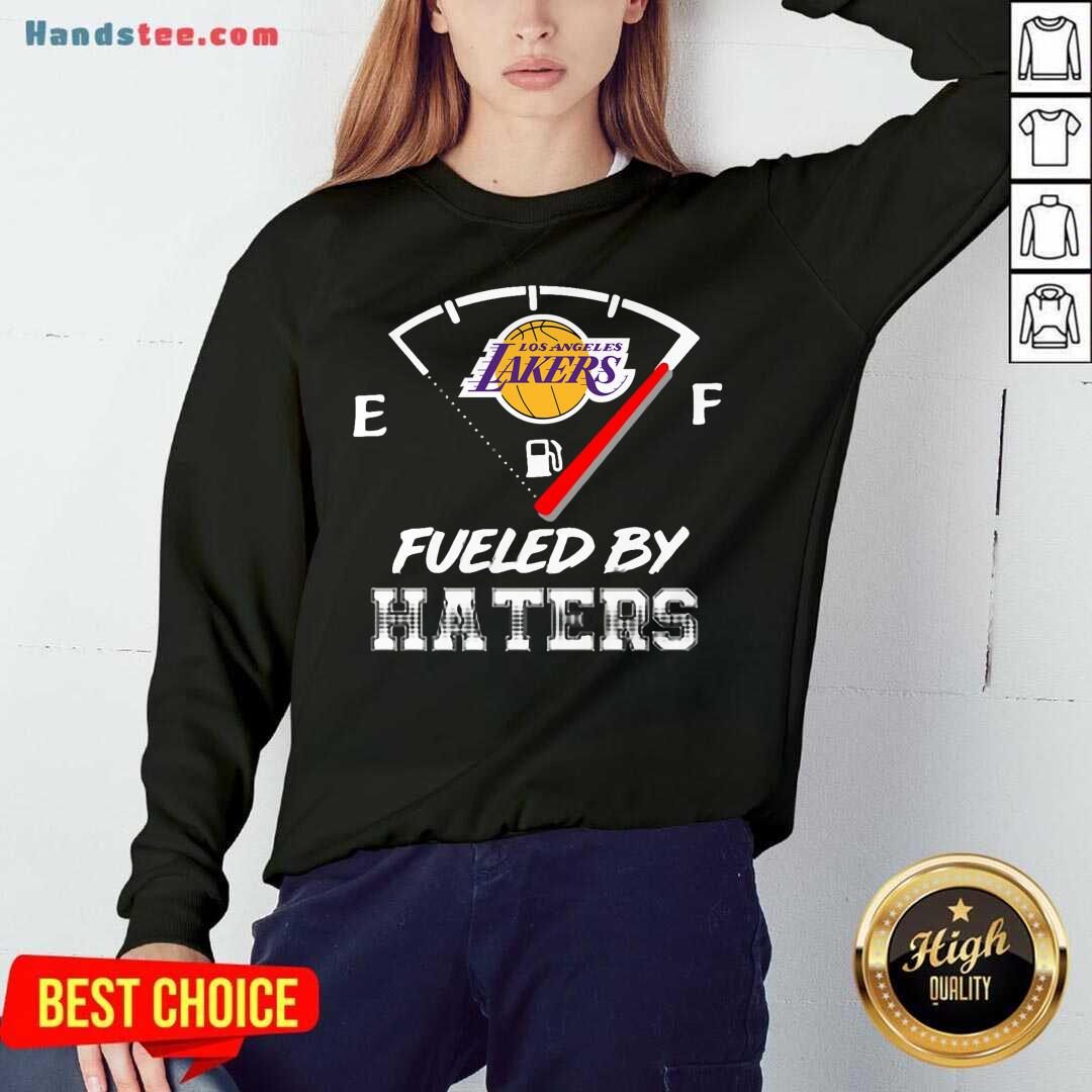 Los Angeles Lakers Nba Basketball Fueled By Haters Sports Sweatshirt- Design By Handstee.com