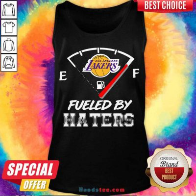 Los Angeles Lakers Nba Basketball Fueled By Haters Sports Tank-Top- Design By Handstee.com