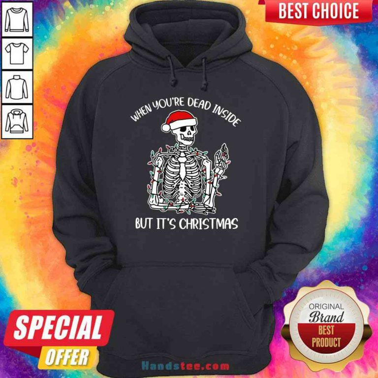 Top Santa Skeleton When You're Dead Inside But It's Christmas Hoodie- Design By Proposetees.com