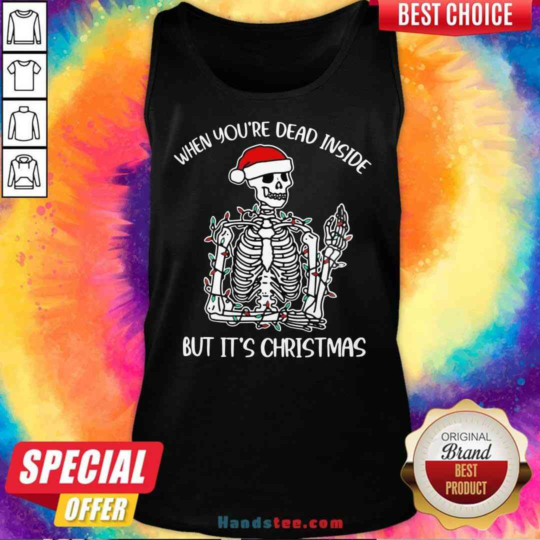 Top Santa Skeleton When You're Dead Inside But It's Christmas Tank-Top- Design By Handstee.com