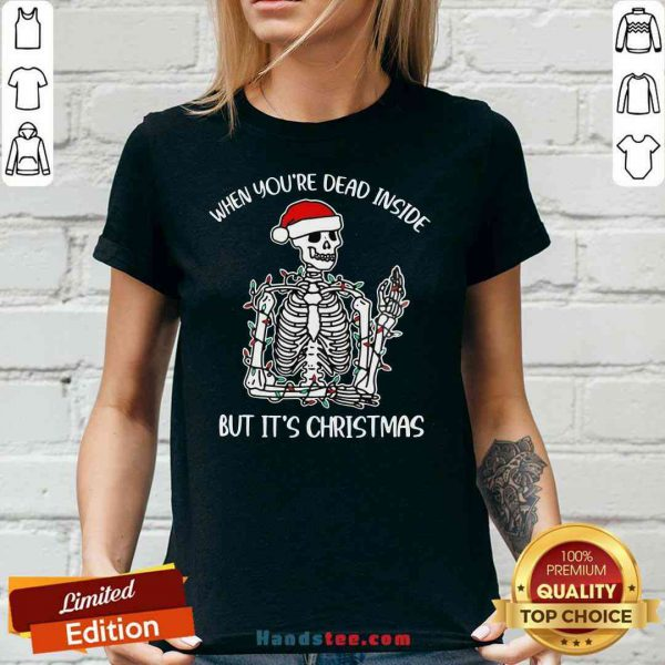 Top Santa Skeleton When You're Dead Inside But It's Christmas V-neck- Design By Proposetees.com