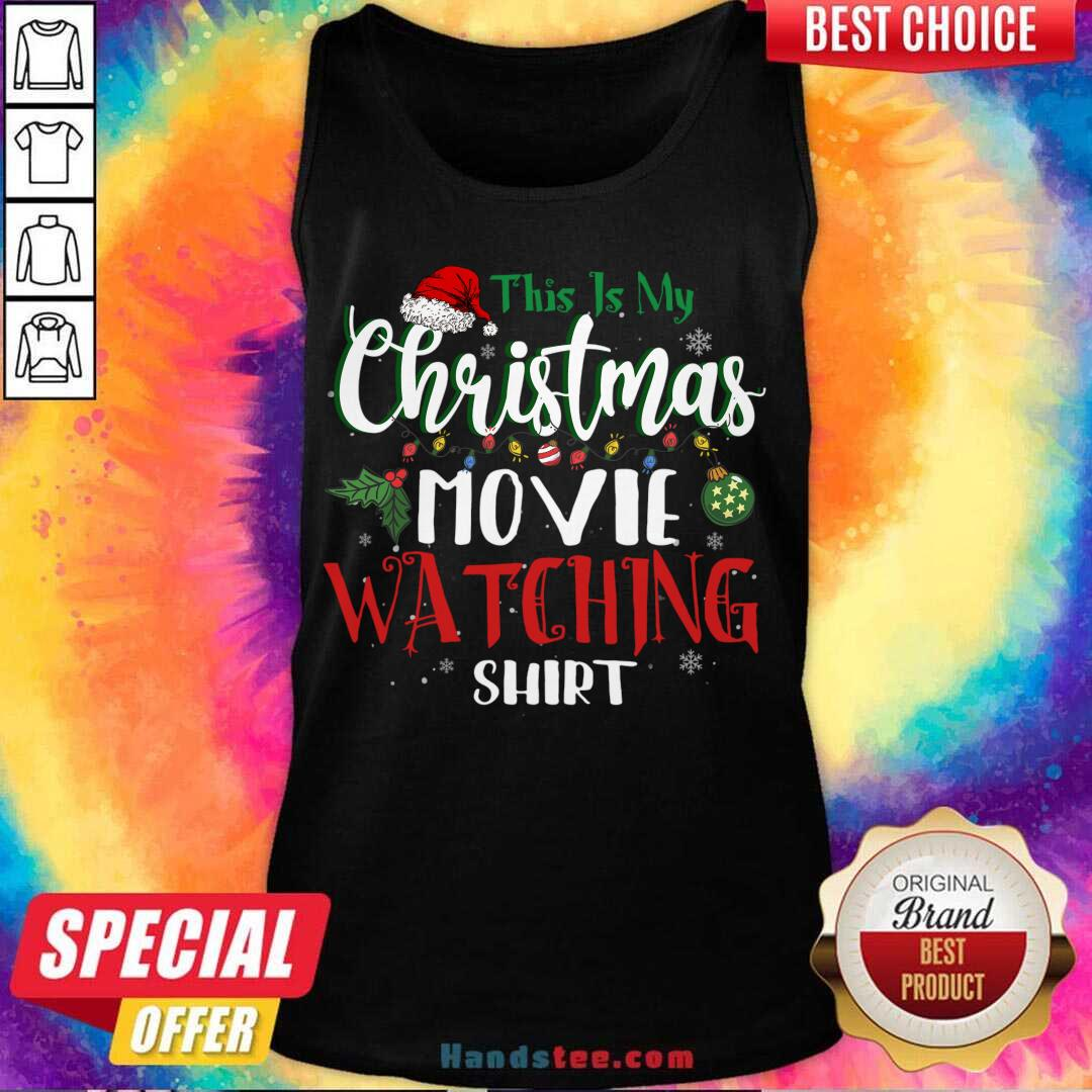 This Is My Christmas Movie Watching I love Film Xmas Plans Tank-Top- Design By Handstee.com