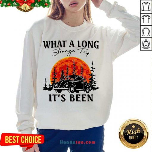 Top What A Long Strange Trip It's Been Sweatshirt- Design By Handstee.com