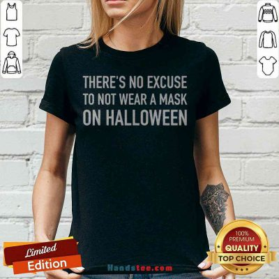 Pretty There's No Excuse To Not Wear A Mask On Halloween 2020 V-neck - Design By Handstee.com
