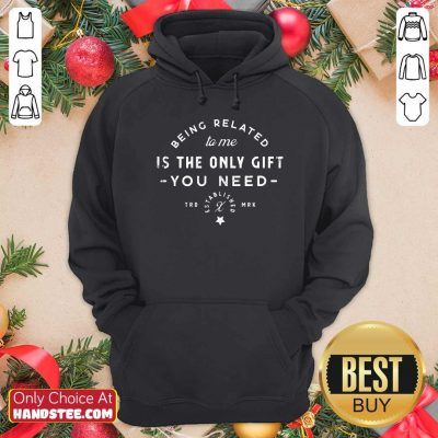 Awesome Being Related To Me Is The Only Gift You Need Christmas Xmas Hoodie - Design by handstee.com
