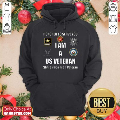 Awesome Honored To Serve You I Am A Us Veteran Shere If You Are A Veteran Hoodie - Design by handstee.com