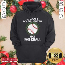 Awesome I Cant My Daughter Has Baseball Hoodie - Design by handstee.com