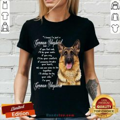 I Know I'm Just A German Shepherd But If You Feel Sad I'll Be Your Smile V-neck- Design By Handstee.com