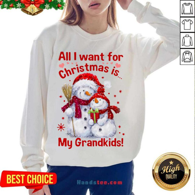 Snowman All I Want For Christmas Is My Grandkids Sweatshirt- Design By Handstee.com