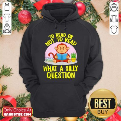 Awesome To Read Or Not What A Silly Question Cute Monkey Books Hoodie - Design by handstee.com