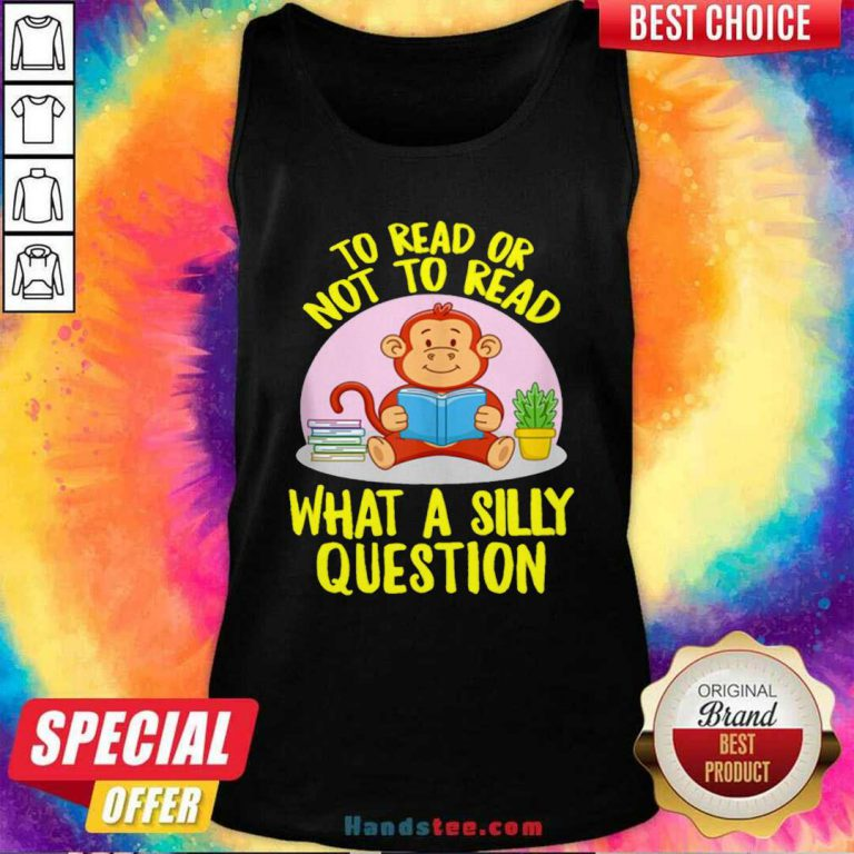 Awesome To Read Or Not What A Silly Question Cute Monkey Books Tank Top - Design by handstee.com