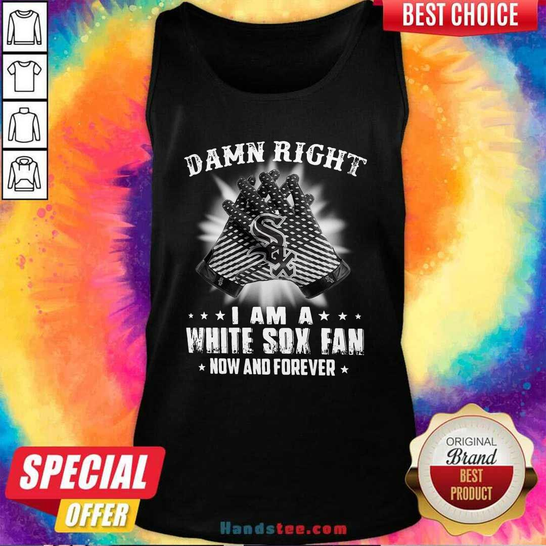 Damn Right I Am A White Sox Fan Now And Forever Stars Tank Top- Design by handstee.com