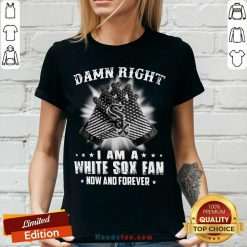 Damn Right I Am A White Sox Fan Now And Forever Stars V-neck- Design by handstee.com