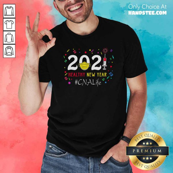 Funny 2020 Mask Vaccine Healthy New Year Cna Life Shirt - Design by handstee.com