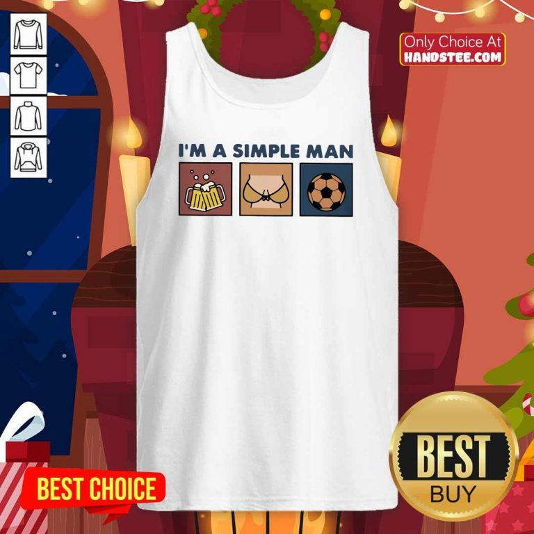 Funny I Am A Simple Man Beer Boob And Soccer Tank Top - Design by handstee.com
