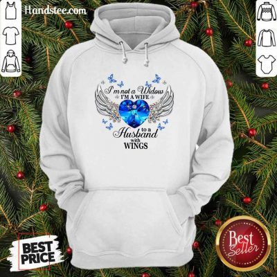 Funny I Am Not A Widow I Am A Wife To A Husband With Wings Hoodie - Design by handstee.com
