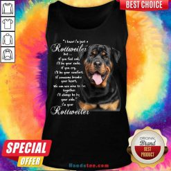 I Know I'm Just A Rottweiler But If You Feel Sad I'll Be Your Smile If You Cry Tank-Top- Design By Handstee.com