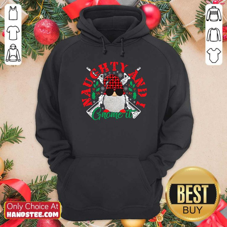 Funny Naughty And I Gnome It Merry Christmas Hoodie - Design by handstee.com