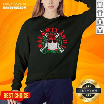 Funny Naughty And I Gnome It Merry Christmas Sweatshirt - Design by handstee.com