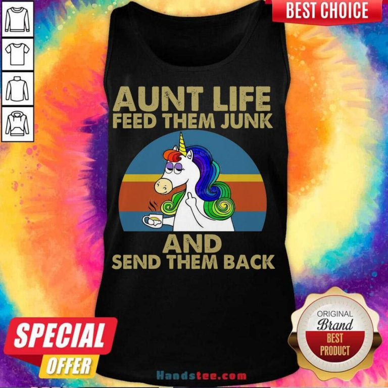 Unicorn Aunt Life Feed Them Junk And Send Them Back Tank-Top- Design By Handstee.com