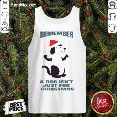 A Dog Isn't Just For Christmas Tank-Top- Design By Handstee.com