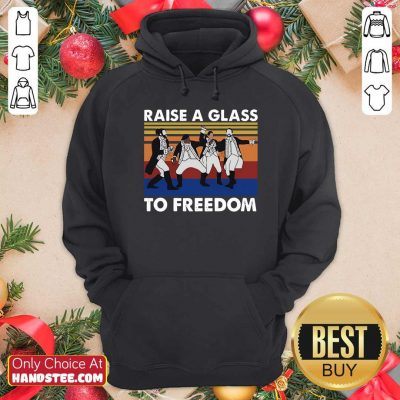 Good Hamilton Raise A Glass To Freedom Vintage Hoodie - Design by handstee.com