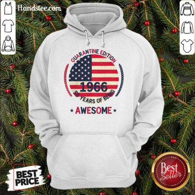 Quarantine Edition 1966 55 Years Of Being AweSome American Flag Hoodie- Design By Handstee.com